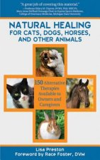 Natural Healing for Cats, Dogs, Horses, and Other Animals