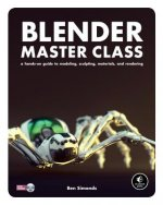 Blender Master Class: A Hands-On Guide to Modeling, Sculptin