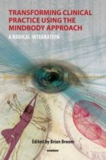 Transforming Clinical Practice Using the Mind Body Approach