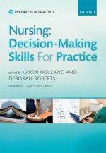 Nursing: Decision-Making Skills for Practice
