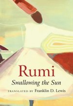 Rumi: Swallowing the Sun