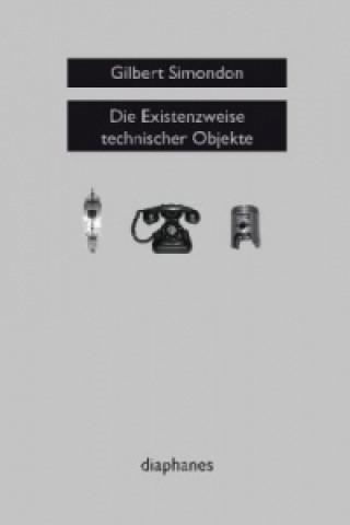 Die Existenzweise technischer Objekte