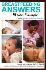 Breastfeeding Answers Made Simple: A Pocket Guide for Helpin