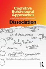 Cognitive Behavioural Approaches to the Understanding and Treatment of Dissociation