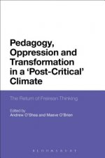 Pedagogy, Oppression and Transformation in a 'Post-Critical'