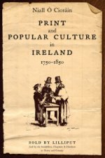 Print and Popular Culture in Ireland, 1750-1850