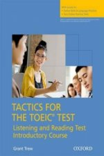 Tactics for the TOEIC (R) Test, Reading and Listening Test, Introductory Course: Student's Book