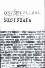 Ozvěny Gulagu Echo Gulaga