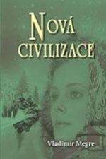 Nová civilizace - 8.dil - prva