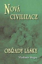 Nová civilizace - 8.dil - druha / obřady lásky