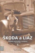 ŠKODA a LIAZ - Nákladní auta a autobusy po roce 1945 / 1.díl