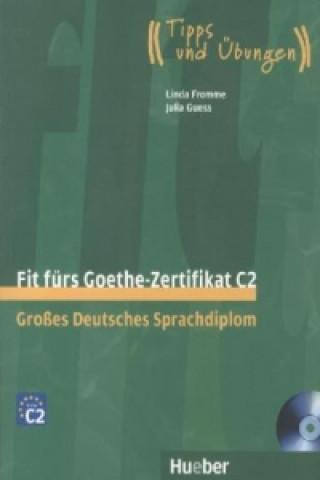 Fit fürs Goethe-Zertifikat C2, m. 2 Audio-CDs
