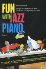 Fun with Jazz Piano 1 easy jazz and pop pieces for piano