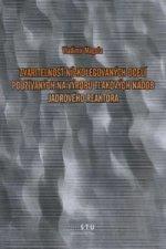 Zvariteľnosť nízkolegovaných ocelí používaných na výrobu tlakových nádob jadrového reaktora
