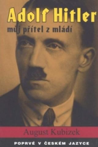 Adolf Hitler můj přítel z mládí