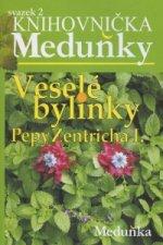 Veselé bylinky Pepy Zentricha I. svazek 2