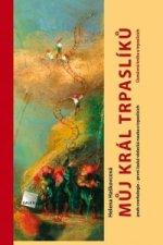 Můj král trpaslíků aneb cverkologie - první česká vědecká nauka o trpaslících Úsměvná kniha o trpaslících