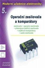 Moderní učebnice elektroniky - 5. díl Operační zesilovače a komparátory