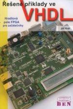 Řešené příklady ve VHDL Hradlová pole FPGA pro začátečníky