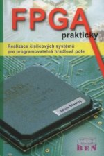 FPGA prakticky Realizace číslicových systémů pro programovatelná hradlová pole