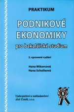 Praktikum Podnikové ekonomiky pro bakalářske studium