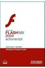 Flash MX 2004 Actionscript - oficiální výukový kurz