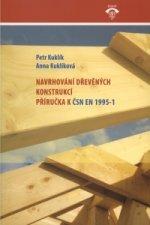 Navrhování dřevěných konstrukcí Příručka k ČSN EN 1995-1