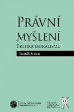 Právní myšlení. Kritika moralismu