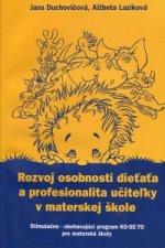 Rozvoj osobnosti dieťaťa a profesionalita učiteľky v materskej škole