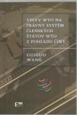 Vplyv WTO na právny systém členských štátov WTO z pohľadu Číny