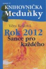 Rok 2012 - šance pro každého