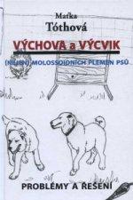 Výchova a výcvik Nejen molossoidních plemen psů