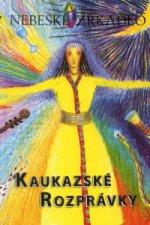 Kaukazské rozprávky (Nebeské zrkadlo)