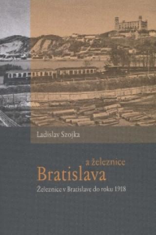 Bratislava a železnice