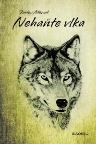 Nehaňte vlka