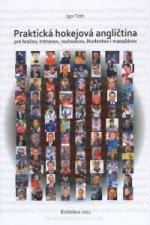 Praktická hokejová angličtina pre hráčov, trénerov, rozhodcov, študentov i manažérov