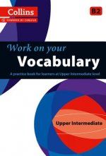 Collins Work on Your Vocabulary - Upper Intermediate (B2)
