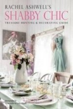 Rachel Ashwell's Shabby Chic Treasure Hunting and Decorating