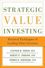 Strategic Value Investing: Techniques from the World's Leadi