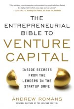 Entrepreneurial Bible to Venture Capital: Inside Secrets fro