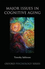 Major Issues in Cognitive Aging