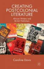 Creating Postcolonial Literature