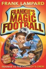 Frankie's Magic Football: Frankie vs The Cowboy's Crew