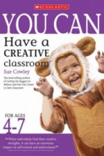 You Can Have a Creative Classroom for Ages 4-7