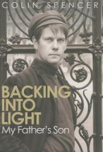 Backing Into Light: My Father's Son