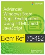 Exam Ref 70-482: Advanced Windows Store App Development Usin