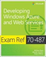 Exam Ref 70-487: Developing Windows Azure and Web Services