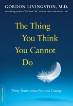 Thing You Think You Cannot Do