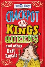 Crackpot Kings, Queens & Other Daft Royals