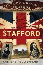Bloody British History Stafford